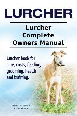 Lurcher. Lurcher Complete Owners Manual. Lurche...