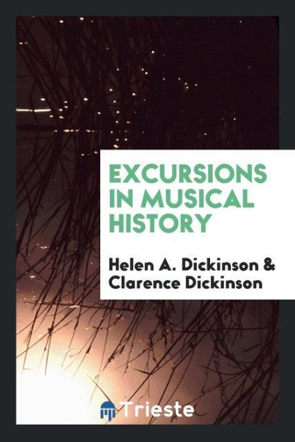 Excursions in musical history als Taschenbuch v...