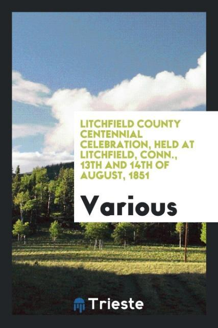 Litchfield County centennial celebration, held ...