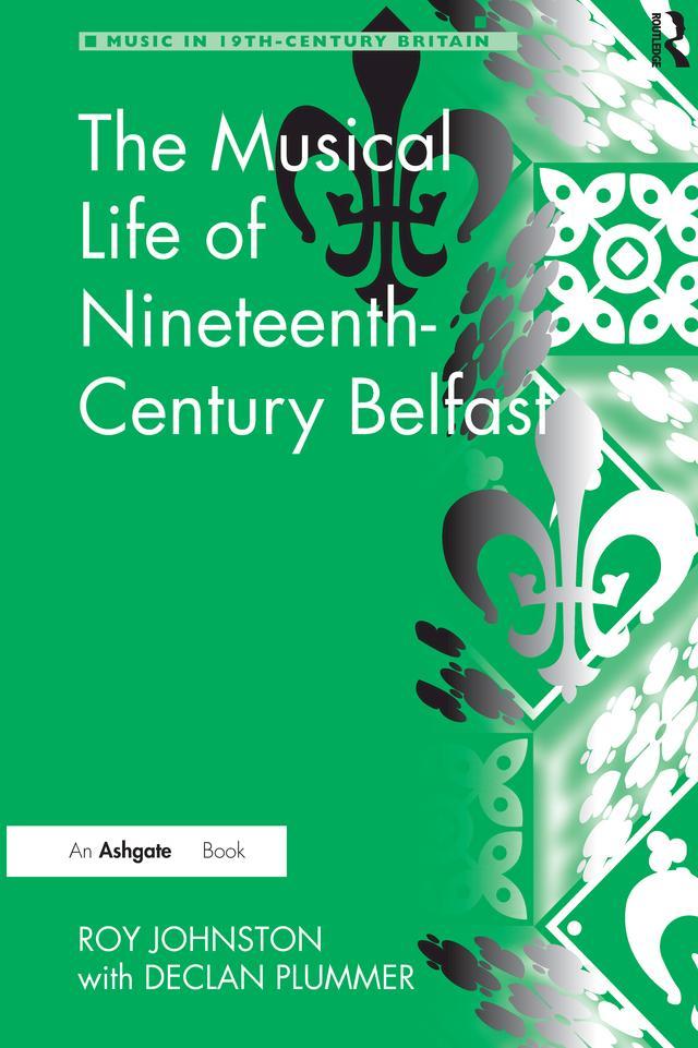 Musical Life of Nineteenth-Century Belfast als ...