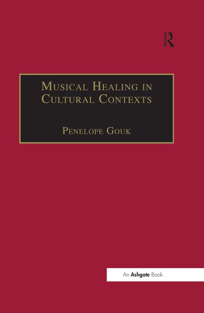 Musical Healing in Cultural Contexts als eBook ...