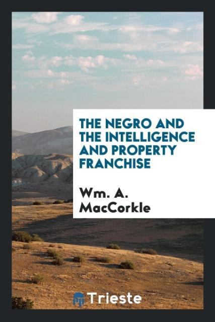 The Negro and the intelligence and property fra...
