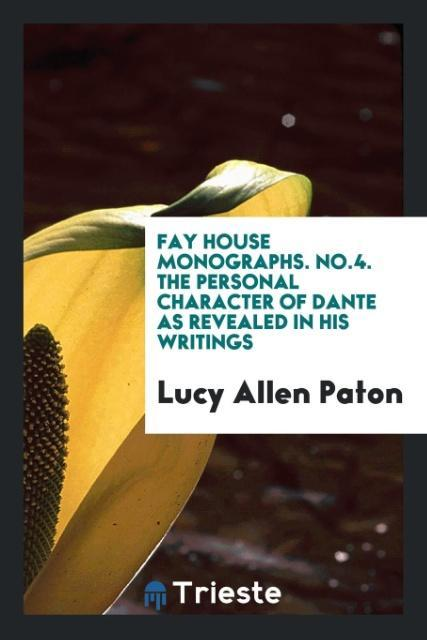 Fay House Monographs. No.4. The personal charac...