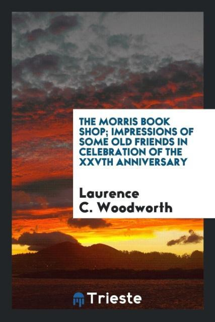The Morris book shop; impressions of some old f...
