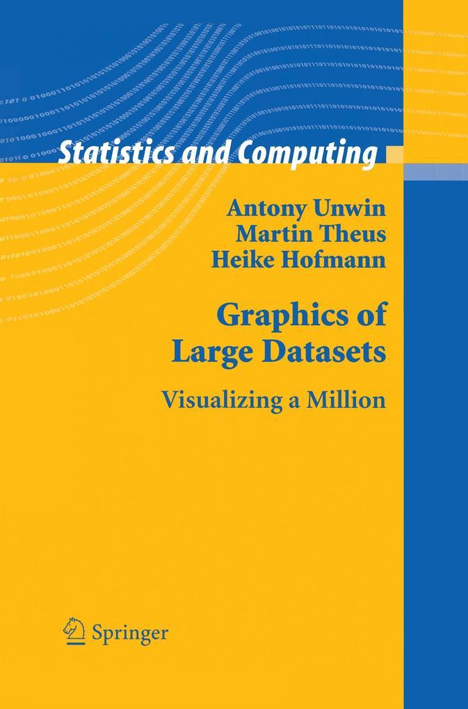 Graphics of Large Datasets als Buch von Heike H...