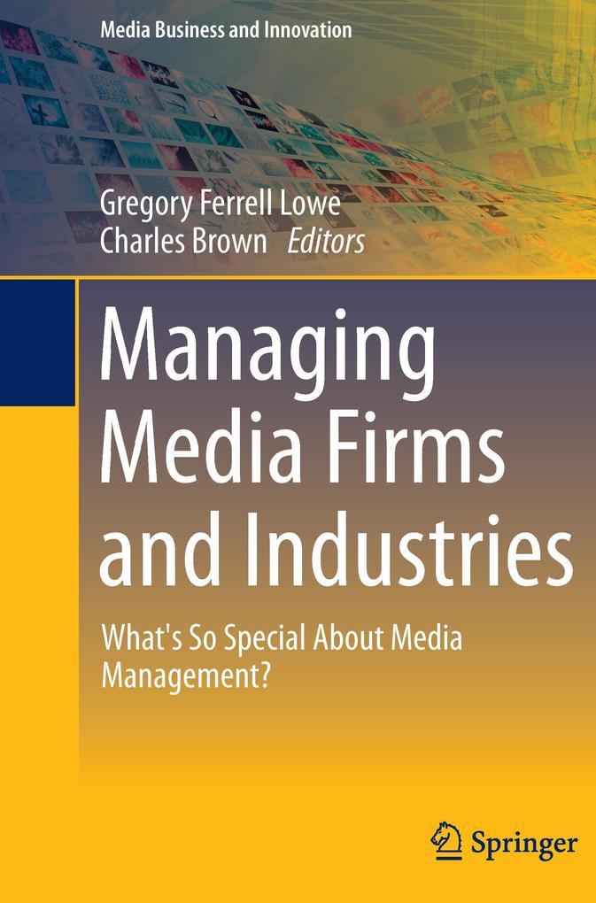 Managing Media Firms and Industries als Buch von