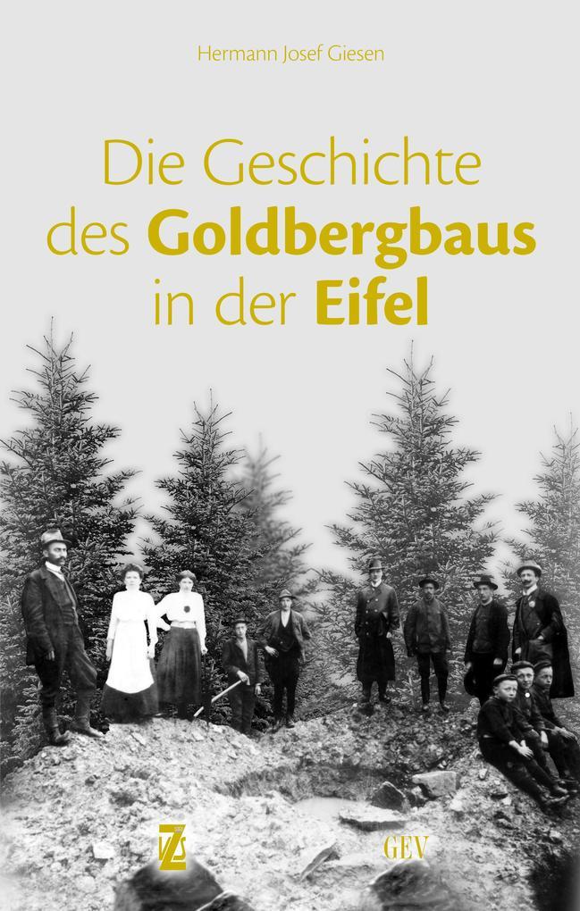 Die Geschichte des Goldbergbaus in der Eifel al...