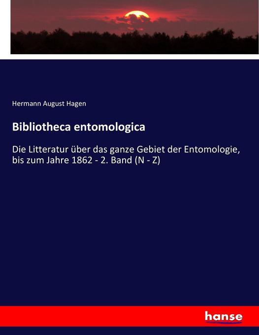 Bibliotheca entomologica als Buch von Hermann A...