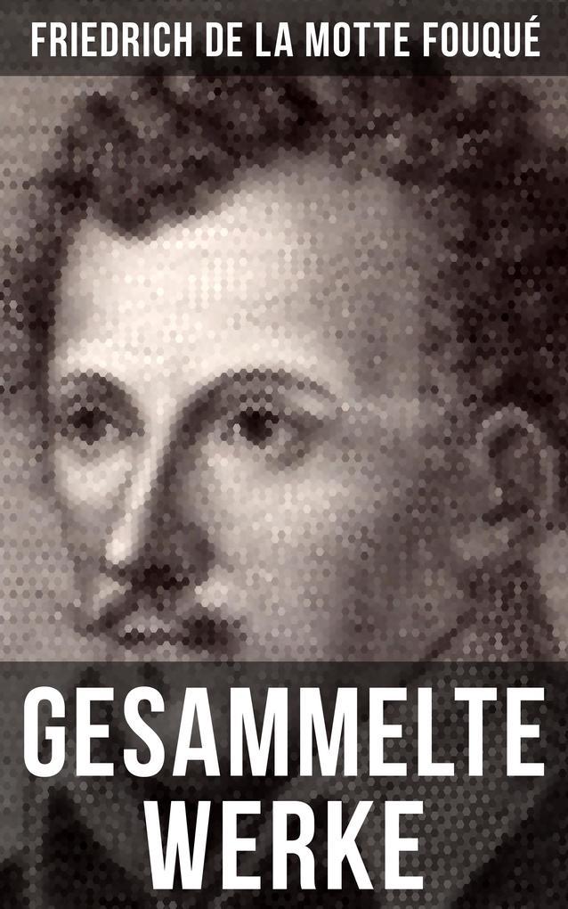 Gesammelte Werke von Friedrich de la Motte Fouq...