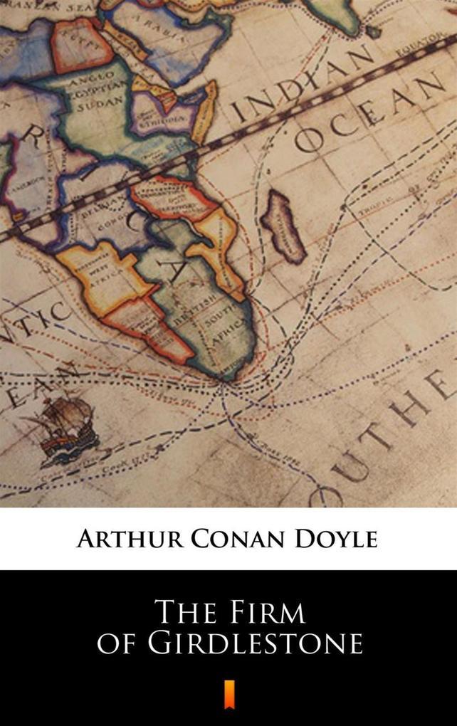 The Firm of Girdlestone als eBook Download von ...