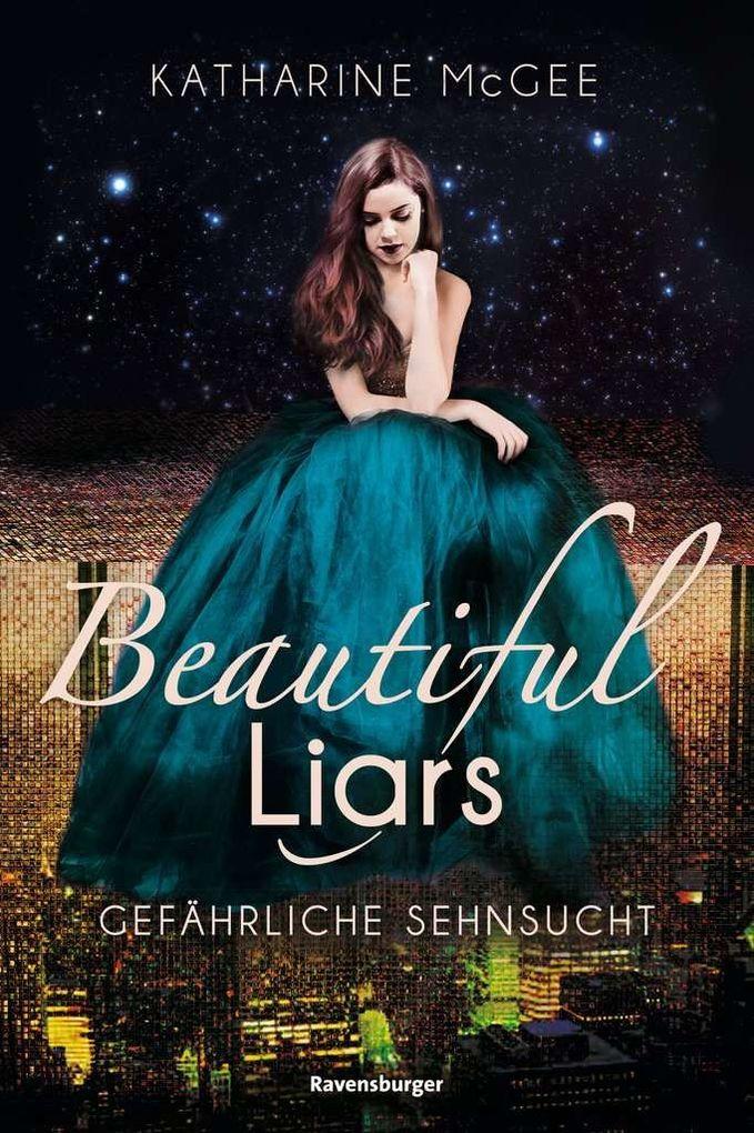 Beautiful Liars, Band 2: Gefährliche Sehnsucht als Buch