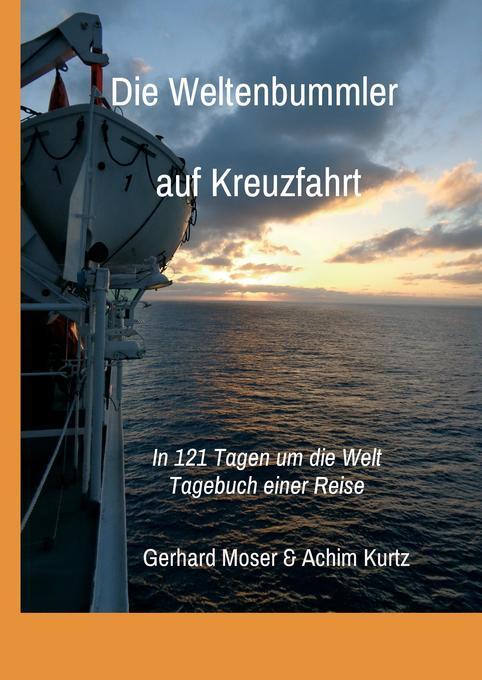 Die Weltenbummler auf Kreuzfahrt als Buch von G...