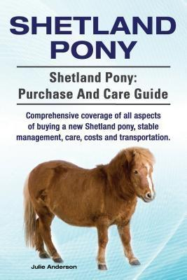 Shetland Pony. Shetland Pony comprehensive cove...
