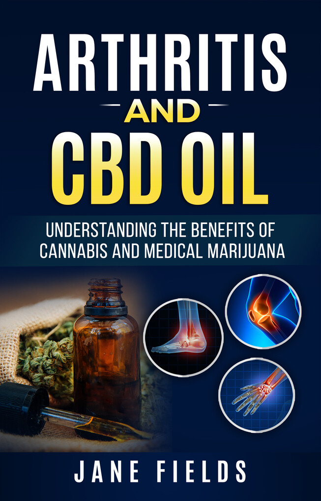 Arthritis And CBD Oil :: Understanding The Bene...