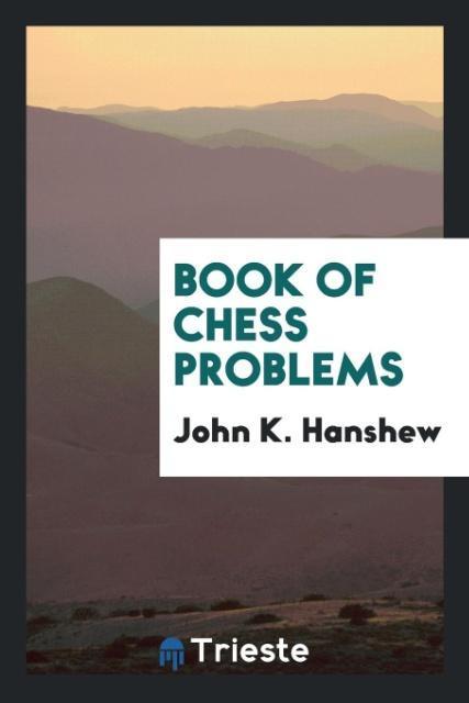 Book of Chess Problems als Taschenbuch von John...