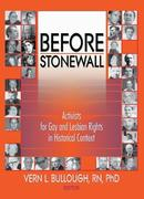 Before Stonewall: Activists for Gay and Lesbian Rights in Historical Context