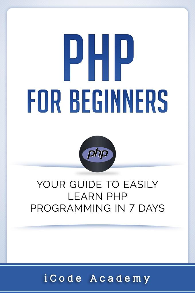 PHP for Beginners: Your Guide to Easily Learn P...