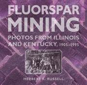 Fluorspar Mining: Photos from Illinois and Kentucky, 1905-1995
