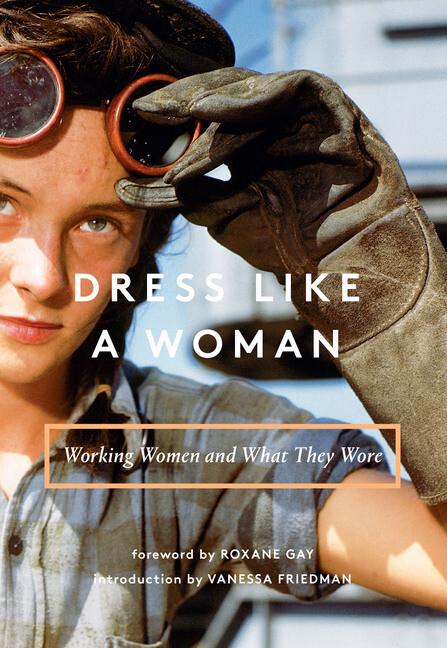 Dress Like a Woman als Buch von Vanessa Friedma...