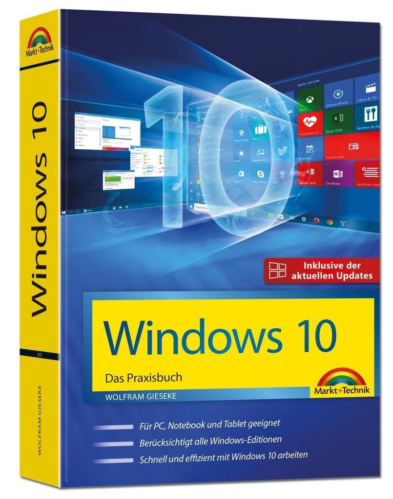 Windows 10 - Das Praxisbuch - inklusive der aktuellsten Updates als Buch