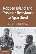 Robben Island and Prisoner Resistance to Apartheid