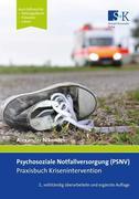 Psychosoziale Notfallversorgung (PSNV) - Praxisbuch Krisenintervention