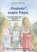 """""""Dododo"""", sagte Papa"""