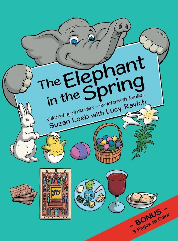 The Elephant in the Spring als Buch von Suzan Loeb