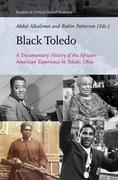 Black Toledo: A Documentary History of the African American Experience in Toledo, Ohio