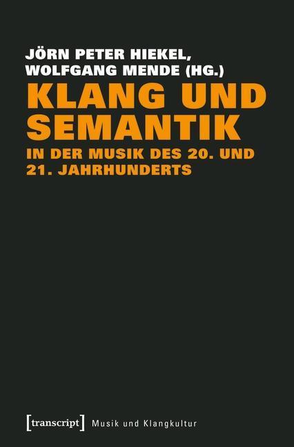 Klang und Semantik in der Musik des 20. und 21....