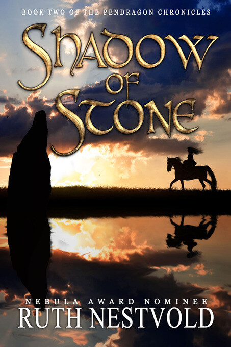 Shadow of Stone: The Pendragon Chronicles, Book...