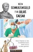 Kein Schmerzensgeld für Julius Caesar