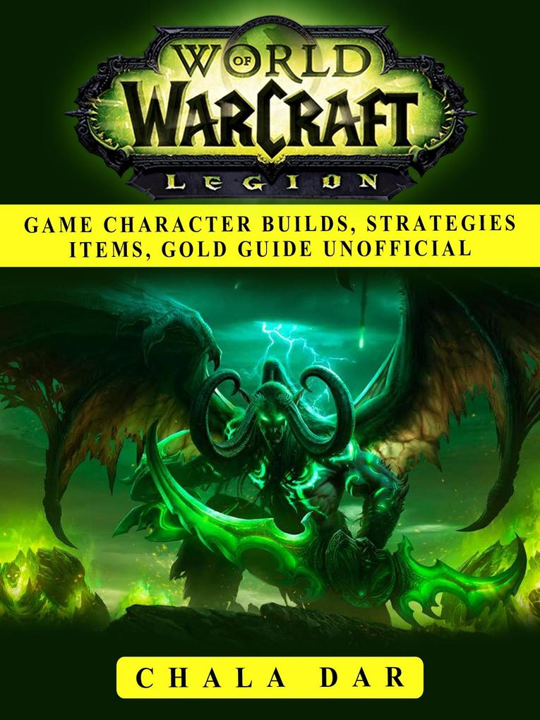 World of Warcraft Legion Game Character Builds,...