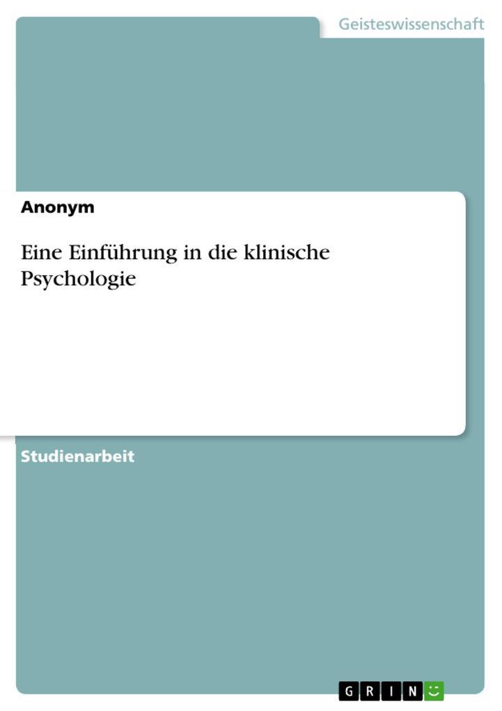 Eine Einführung in die klinische Psychologie al...
