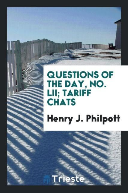 Questions of the day, No. LII; Tariff Chats als...