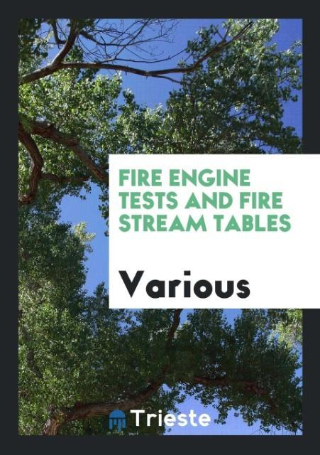 Fire Engine Tests and Fire Stream Tables als Ta...