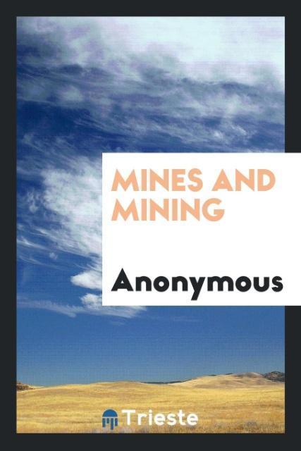Mines and mining als Taschenbuch von Anonymous