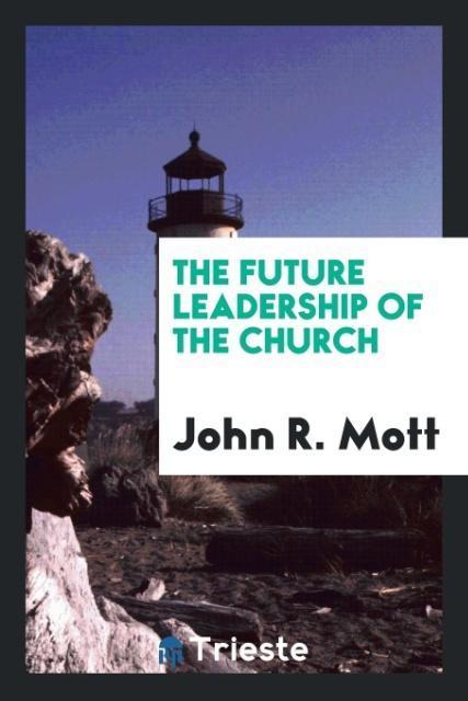 The future leadership of the church als Taschen...