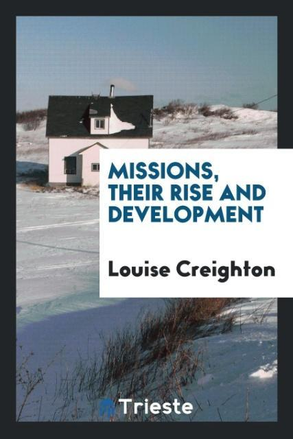 Missions, their rise and development als Tasche...