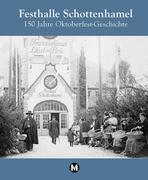 Festhalle Schottenhamel - 150 Jahre Oktoberfestgeschichte