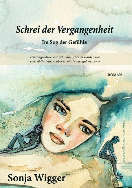 Schrei der Vergangenheit als Buch von Sonja Wigger