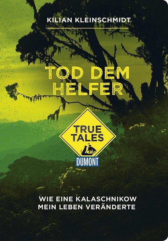 Tod dem Helfer (DuMont True Tales) als Buch von...