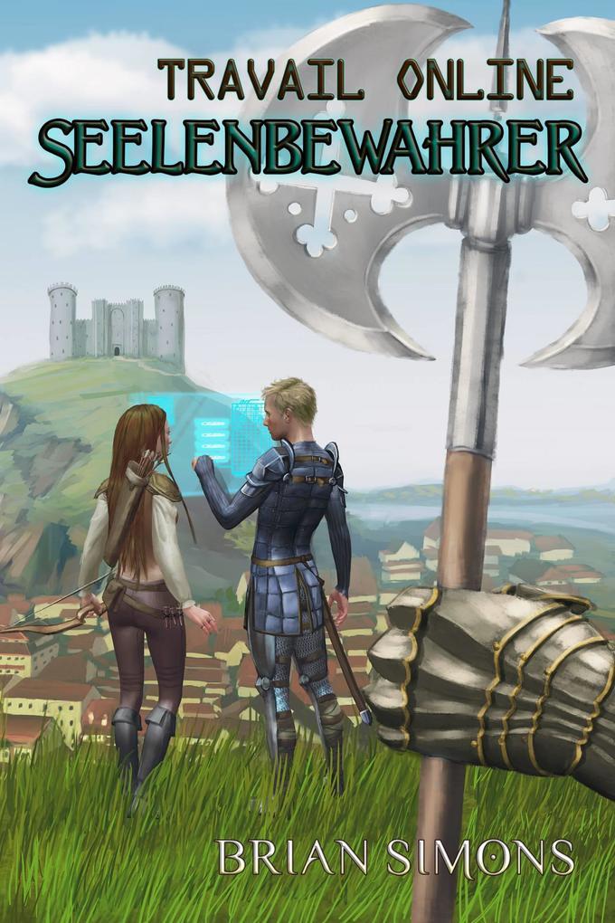Travail Online: Seelenbewahrer (LitRPG-Serie, Band 1) als eBook