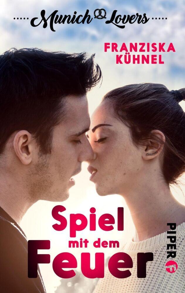 Munich Lovers 01 - Spiel mit dem Feuer als Taschenbuch