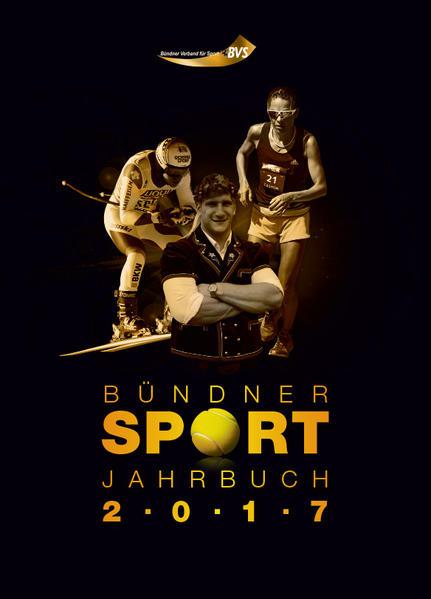 Bündner Sport Jahrbuch 2017 als Buch von Anita ...