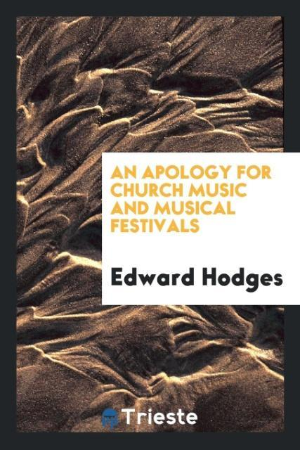 An apology for Church music and musical festiva...