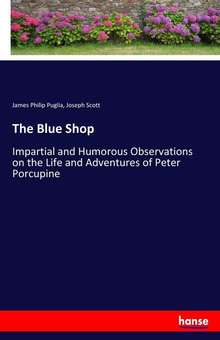 The Blue Shop als Buch von James Philip Puglia,...