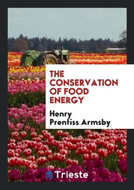 The Conservation of Food Energy als Taschenbuch...
