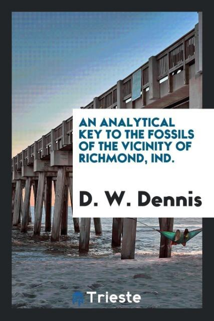An Analytical Key to the Fossils of the Vicinit...