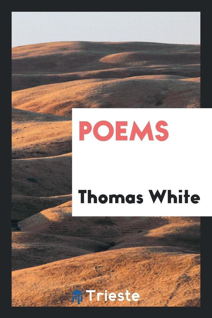 Poems als Taschenbuch von Thomas White